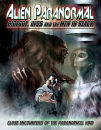 Alien Paranormal: Bigfoot, UFO's and the Men in Black