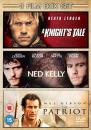 The Patriot/A Knights Tale/Ned Kelly