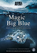 The Magic of the Big Blue: Seven Continents
