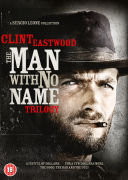 The Man with no Name Trilogy: A Fistful of Dollars / For a Few Dollars More / The Good, the Bad and the Ugly