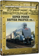 British Steam Locomotives: Super Power British Pacifics