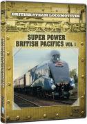 British Steam Locomotives: Super Power British Pacifics
