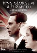 King George VI and Elizabeth: A Royal Love Story