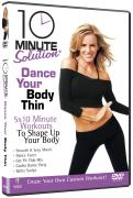 10 Minute Solution Dance your Body Thin