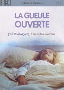 La Gueule Ouverte (The Mouth Agape)