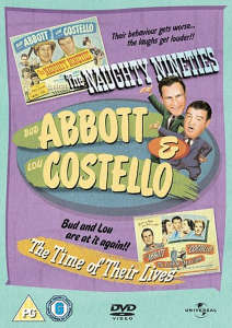 Abbott and Costello: The Naughty Nineties / The Time of Their Lives
