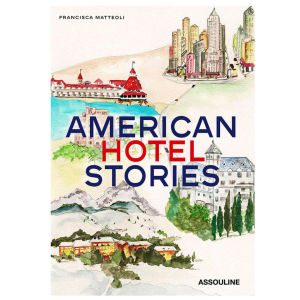 Assouline American Hotel Stories