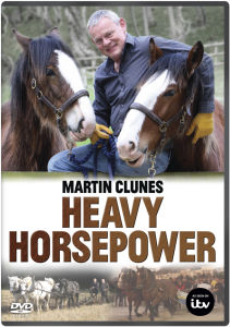 Martin Clunes: Heavy Horse Power