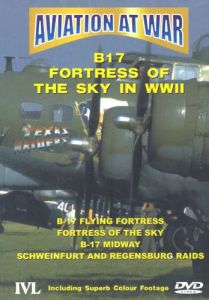 Aviation At War - B17 Fortress Of The Sky In Wwii