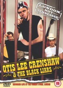 Otis Lee Crenshaw & The Black Liars: London Not Tennessee+Cd