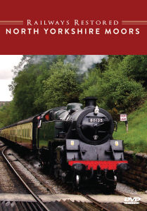 Railways Restored: North Yorkshire Moors Railway