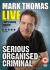 Mark Thomas - Serious Organised Criminal: Image 1