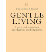 Thames and Hudson Ltd: The Monocle Book of Gentle Living