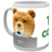 Ted is Coming Mug