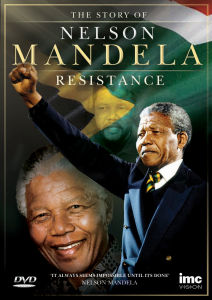 The Story of Nelson Mandela: The Resistance