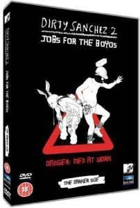 Dirty Sanchez 2 - Jobs For Boyos: Darker Side