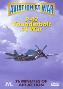 Aviation At War: P-47 Thunderbolt At War