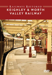 Railways Restored: Keighley and Worth Valley Railway