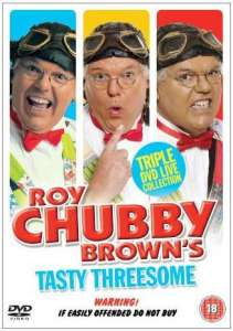 Roy Chubby Brown - Tasty Threesome