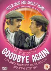 Peter Cook And Dudley Moore - The Very Best Of Goodbye Again
