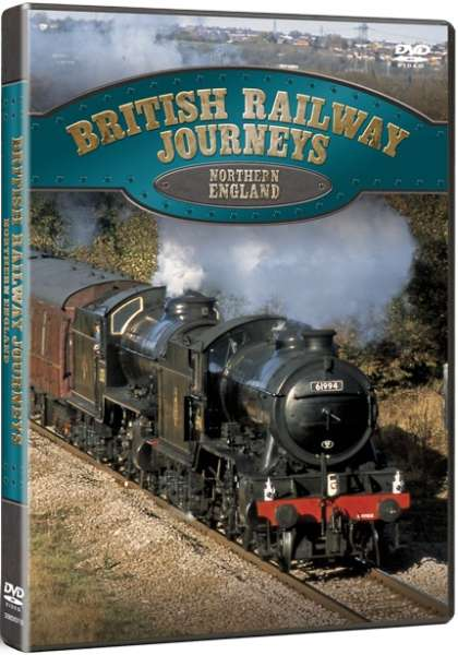 British Railway Journeys: Northern England