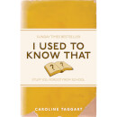 I Used To Know That: Stuff You Forgot From School (Book)