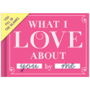 'What I Love About You' Journal