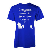 Everyone Wants To Steal Your Cheese T-Shirt - Blue