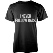 I Never Follow Back T-Shirt - Black