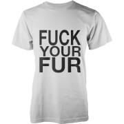 Fuck Your Fur T-Shirt - White