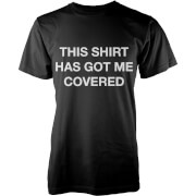 T-Shirt Homme This Shirt Has Got Me Covered -Noir
