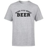 Wish You Were Beer Men's T-Shirt