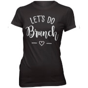 Let's Do Brunch Women's Slogan T-Shirt