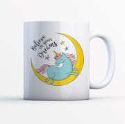 Believe In Unicorn Dreams Mug