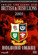 British & Irish Lions 2005: Inside the Lions Den