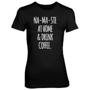 Na-Ma-Ste At Home And Drink Coffee Women's Black T-Shirt