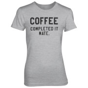 Camiseta Coffee Completed It Mate - Mujer - Gris