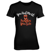 You Had Me At Pumpkin Spice Latte Women's Black T-Shirt