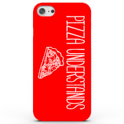 Pizza Understands Phone Case for iPhone & Android - 4 Colours