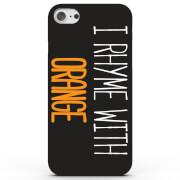 I Rhyme With Orange Phone Case for iPhone & Android - 3 Colours