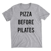 Pizza Before Pilates Grey T-Shirt