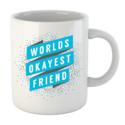 Worlds Okayest Friend Mug