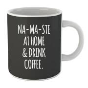Na-ma-ste at Home and Drink Coffee Mug
