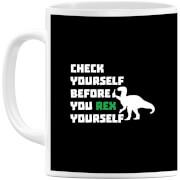 Check Yourself Before You Rex Yourself (white) Mug