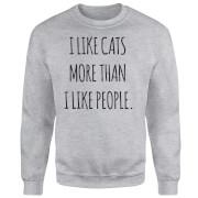 I Like Cats More Than People Sweatshirt - Grey