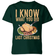 I Know What You Did Last Christmas Kids' T-Shirt - Forest Green