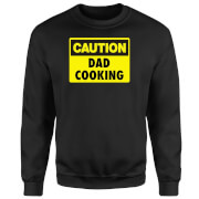 Caution Dad Cooking - Black Sweatshirt