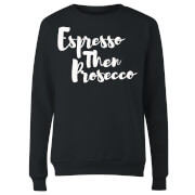 Espresso then Prosecco Women's Sweatshirt - Black