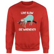 Live Slow Die WHenever Sweatshirt - Red