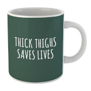 Thick Thighs Saves Lives Mug